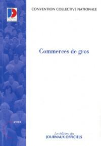 Commerces de gros Brochure 3044. IDCC : 573