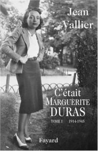 C'était Marguerite Duras : Tome 1, 1914-1945