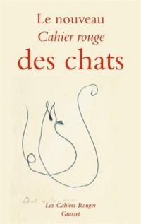 Le nouveau cahier rouge des chats: Anthologie réalisée par Arthur Chevallier - Inédit