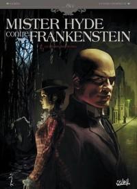 Mister Hyde contre Frankenstein, Tome 1: La dernière nuit de Dieu