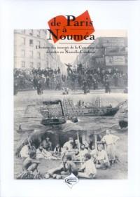 De Paris à Nouméa : L'histoire des insurgés de la commune de 1871 déportés en Nouvelle-Calédonie