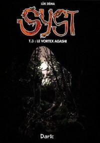 Syst t.3 ; le vortex Agashi