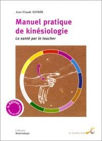 Manuel pratique de kinésiologie : La Santé par le toucher