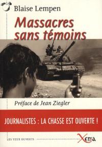 Massacres sans témoins : Journalistes : la chasse est ouverte !