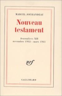 Nouveau testament - Journaliers XII ( novembre 1962 - mars 1963 )
