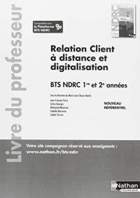 Relation client à distance et digitalisation BTS NDRC 1re et 2e année : Livre du professeur