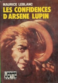 Les confidences d'Arsène Lupin : Collection : Bibliothèque verte cartonnée