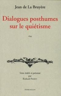 Dialogues posthumes sur le quiétisme : 1699
