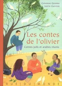 Les contes de l'olivier : Contes juifs et arabes réunis