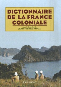 Dictionnaire de la France coloniale