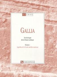Gallia Archéologie de la France antique, Volume 62 : Aqueducs de la gaule méditerranéenne