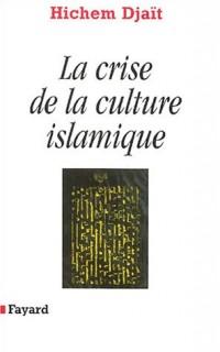 La Crise de la culture islamique
