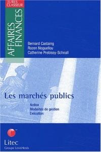Les marchés publics. Notion, Modalités de gestion, Exécution