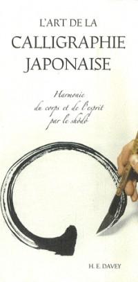 L'art de la calligraphie japonaise : Harmonie du corps et de l'esprit par le shôdô