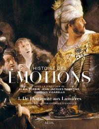 Histoire des émotions : Tome 1, De l'antiquité aux lumières