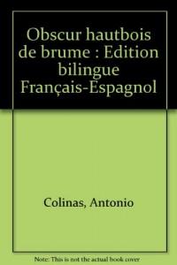 Obscur hautbois de brume : Edition bilingue Français-Espagnol