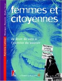Femmes et citoyennes. Du droit de vote à l'exercice du pouvoir