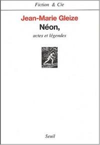 Néon : Actes et légendes