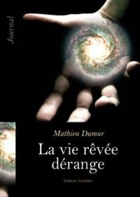 La Vie Revee Derange