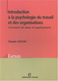 Introduction à la psychologie du travail et des organisations : Concepts de base et applications