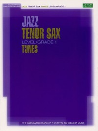 ABRSM Jazz: Tenor Sax Tunes Level/Grade 1 (Book/CD). Partitions, CD pour Saxophone Tenor
