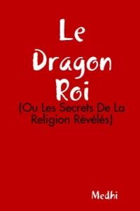 Le Dragon Roi/ the Dragon King