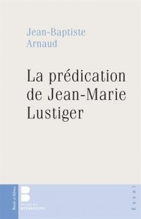 Selon ta parole : La prédication de Jean-Marie Lustiger