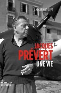 Jacques Prévert, une vie