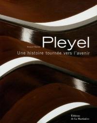 Pleyel : Une histoire tournée vers l'avenir