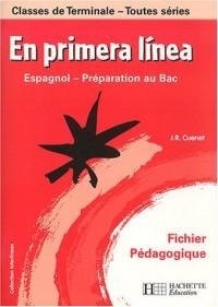 En primera linea Espagnol Classes de Terminale : Fichier pédagogique