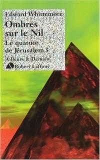 Ombres sur le Nil - Le Quatuor de Jérusalem - T3 (03)