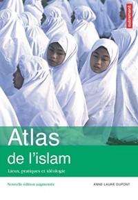 Atlas de l'islam. Lieux, pratiques et idéologie