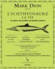 Mark Dion : L'Ichthyosaure, la pie et autres merveilles du monde naturel