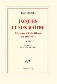 Jacques et son maître / Introduction à une variation: Hommage à Denis Diderot en trois actes