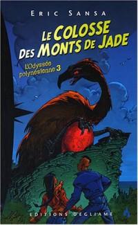 L'Odyssée polynésienne, Tome 3 : Le colosse des Monts de Jade