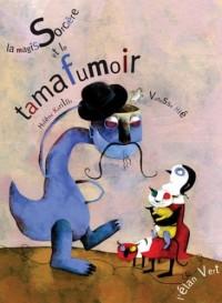 La Magissorcière et le Tamafumoir