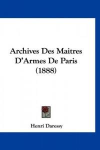Archives Des Maitres D'Armes de Paris (1888)