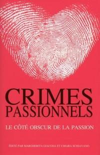 Crimes passionnels - Le côté obscur de la passion