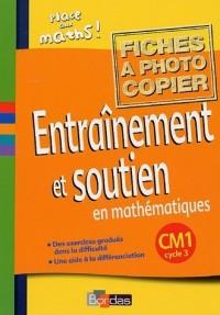 Entraînement et soutien en mathématiques CM1 : Fiches à photocopier