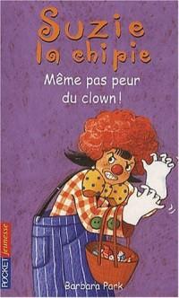 Suzie la chipie, Tome 24 : Même pas peur du clown !
