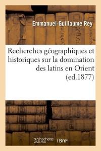 Recherches dom des latins en orient  ed 1877