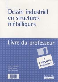 Dessin industriel en structures métalliques, lycées professionnels (Manuel du professeur, 1 disquette incluse)