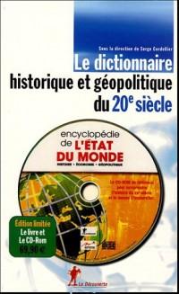 Le dictionnaire historique et géopolitique du 20e siècle (1Cédérom)