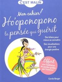 Mon cahier malin Ho'oponopono, la pensée qui guérit: Des bilans pour mieux se connaître ; des visualisations pour une énergie positive