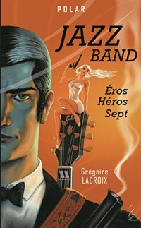 Jazz Band - Éros Héros Sept