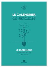 Le carnet pratique du jardinier : Avec calendrier lunaire