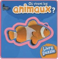 Où vivent les animaux ? : Livre puzzle