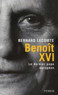 Benoît XVI : Le dernier pape européen