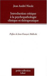 Introduction critique à la psychopathologie clinique et thérapeutique