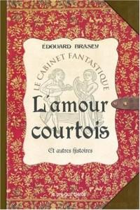 L'amour courtois et autres histoires
